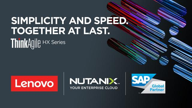 Lenovo Partners with SAP and Nutanix to Accelerate Access to Hyperconverged Infrastructure for the Intelligent Enterprise