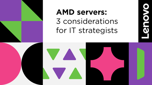 AMD servers: 3 considerations for IT strategists