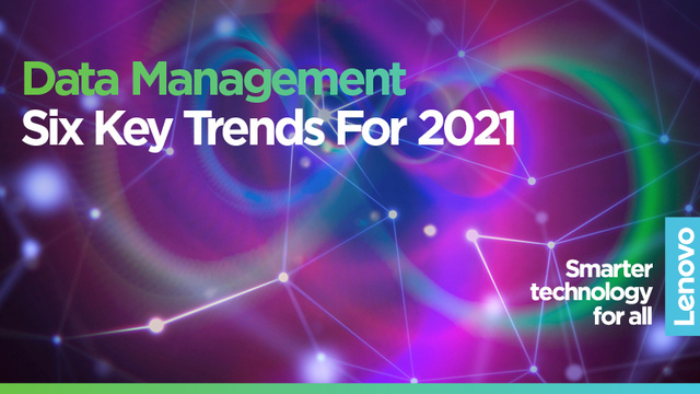 Six Key Data Management Trends For 2021